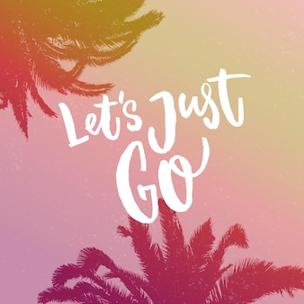 Давай просто пойдем. вдохновляющие цитаты о путешествиях на градиентном фоне с силуэтом ладони.
