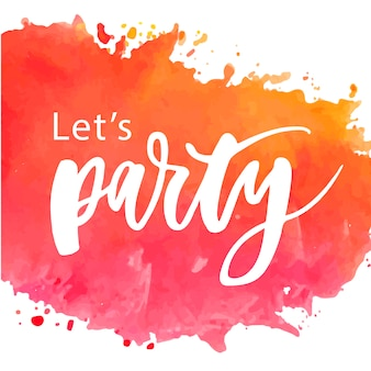 Let's party lettering calligraphy text phrase watercolor
