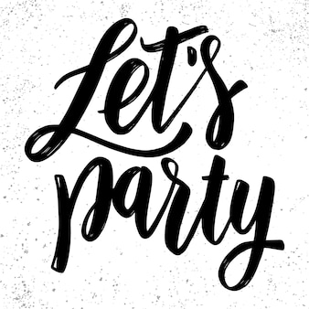 Let's party. lettering phrase in light background. design element for poster, card, banner, sign. vector illustration