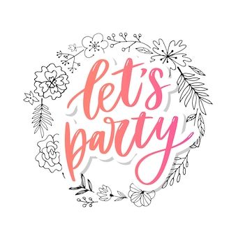Let's party lettering with floral wreath
