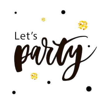 Let's party lettering