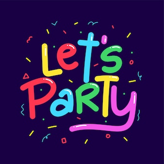 Let's party quote  with confetti background illustration