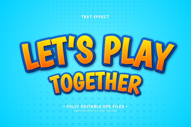 Let's play together text effect