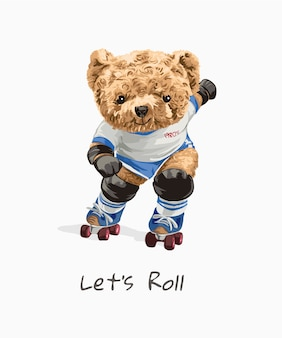 Let's roll slogan with cute bear toy in vintage skater style illustration