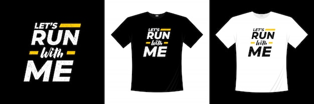 Let's run with me typography t-shirt design