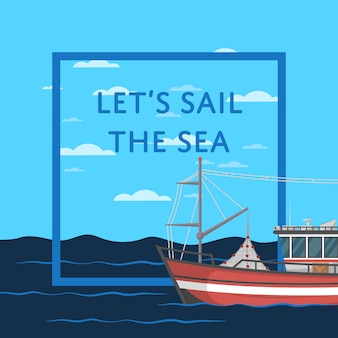 Let's sail the sea illustration with vessel