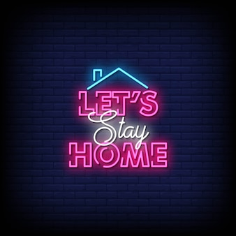 Let's stay home neon signs style text