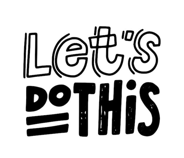 Let's do this inspiring banner, motivational quote, lettering or typography, hand written font t-shirt print, design