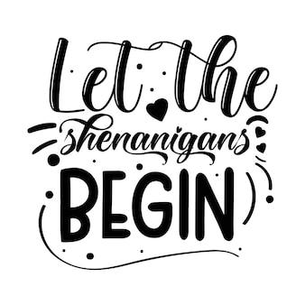 Let the shenanigans begin love