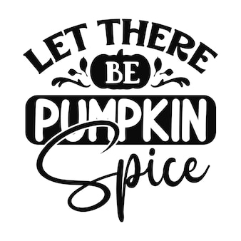 Let there be pumpkin spice