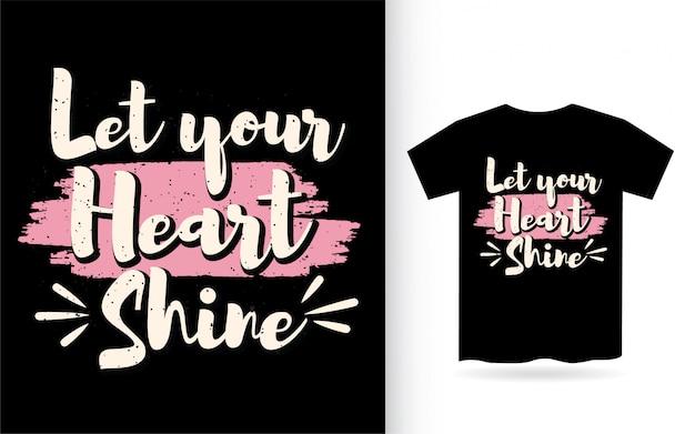 당신의 마음을 빛나게 타이포그래피 티셔츠