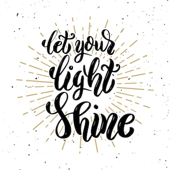 Let your light shine. hand drawn motivation lettering quote.  element for poster, , greeting card.  illustration