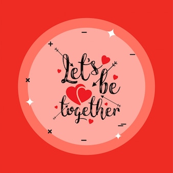 Lets be together with red pattern background