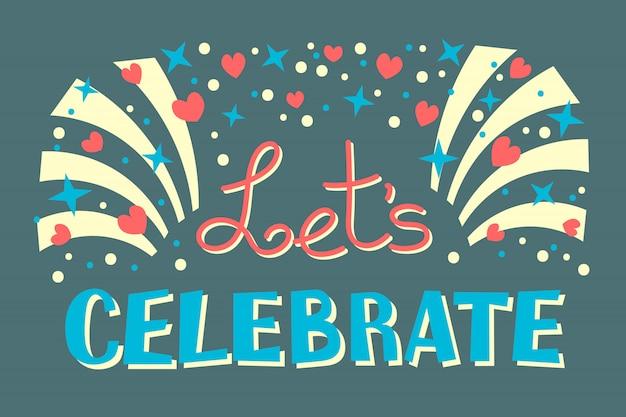 Lets celebration invitation party time. vector illustration.