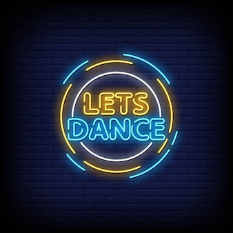 Lets dance neon signs style text vector