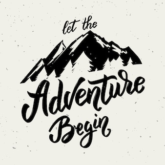 Lets go on an adventure hand drawn lettering motivation phrase. mountain icon.  illustration.