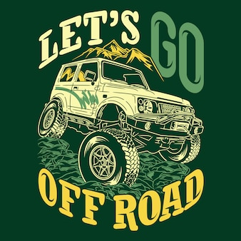 Lets go off road saying quotes adventure explore