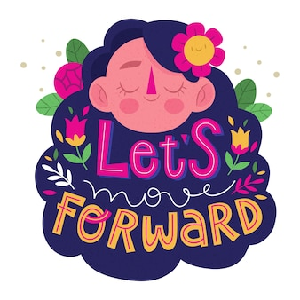 Lets move forward lettering