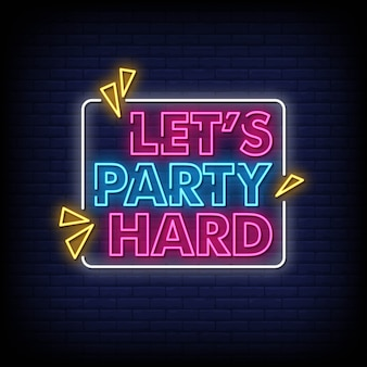 Lets party hard neon signs style text