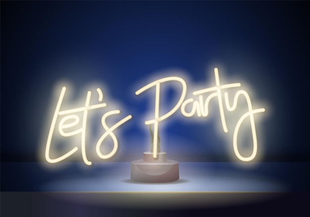Lets party neon sign vector. night party neon poster, design template, modern trend design, night signboard, night bright advertising, light banner, light art.