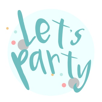 Lets party typography design vector