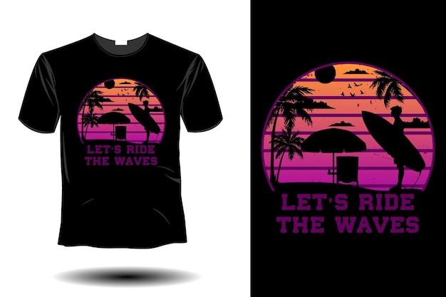 Lets ride the wave retro vintage design