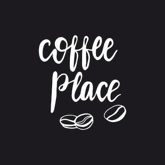 레터링 커피 장소. 벡터 일러스트입니다.
