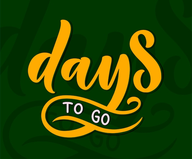 Lettering - days to go, great design for any purposes.