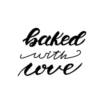 Надпись с фразой запеченная с любовью
