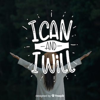 Lettering design with  motivational quote and image