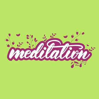 Lettering design with a word meditation