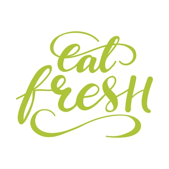 Lettering eat fresh. vector illustration.