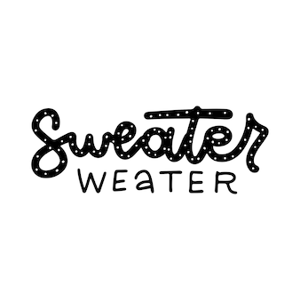 Lettering inscription  sweater weather  hand drawn on a white background vector trendy overlay image...