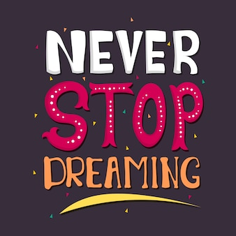 Lettering: never stop dreaming