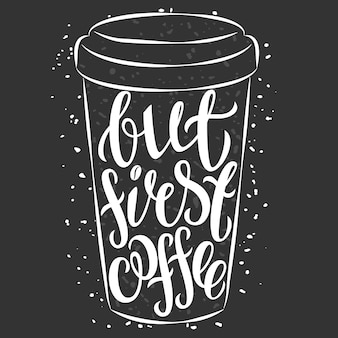 Lettering on paper coffee cup. modern calligraphy style quote about coffee. lett