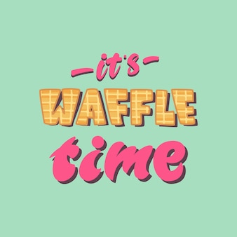 Lettering poster   it's waffle time.  .