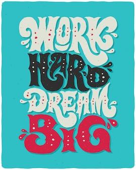 「懸命に働き、大きな夢を」というテキストのポスターをレタリング