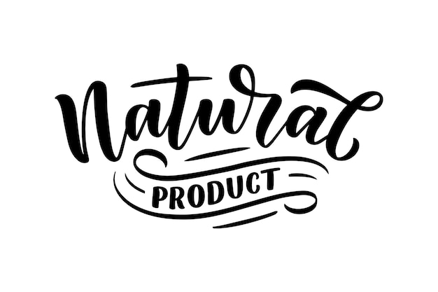 Lettering quote - natural product.