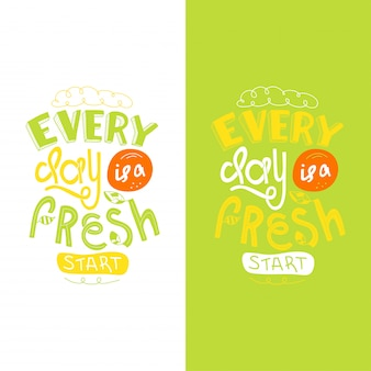 Lettering quotes motivation every day is a fresh start. doodle inspirational quote