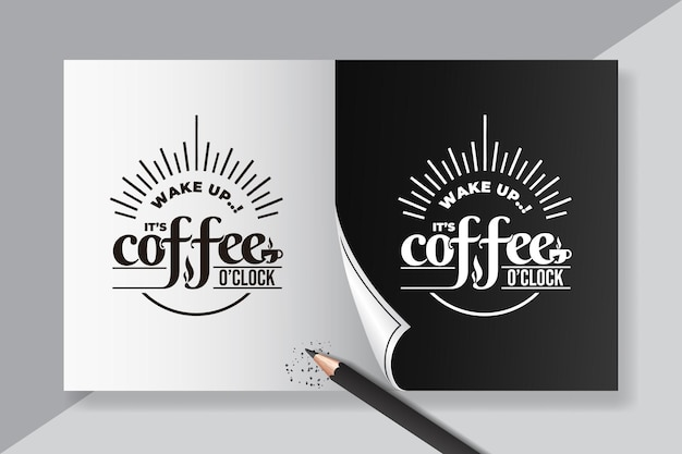 Lettering quotes of wake up its coffee oclock