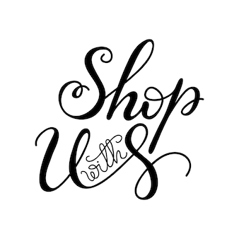 Lettering shop with us. vector illustration.