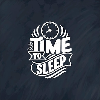 Lettering slogan about sleep and good night.