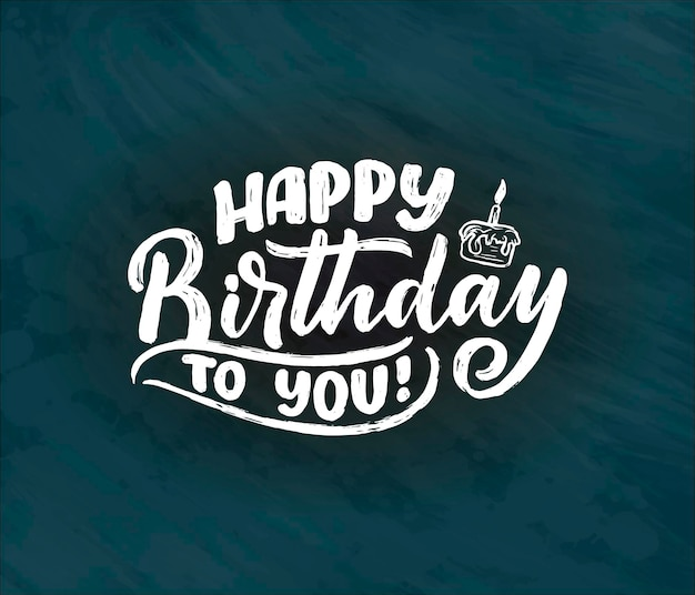 Lettering slogan for happy birthday. hand drawn phrase for gift card, poster and print design. modern calligraphy celebration text. vector illustration
