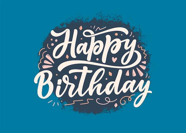 Lettering slogan for happy birthday. hand drawn phrase