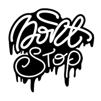 Lettering don't stop. vector illustration.