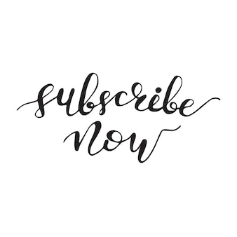 Lettering subscribe now. vector illustration.