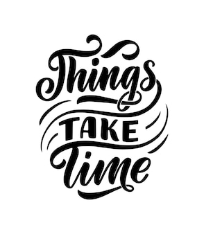 Lettering: things take time