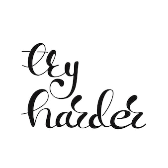 Lettering try harder. vector illustration.