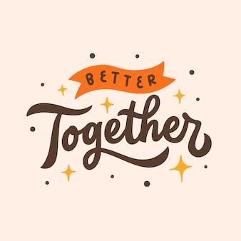 Надпись типография цитата плакат вдохновение мотивация лучше вместе