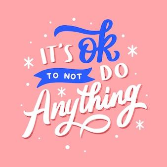 Надпись типография цитата плакат вдохновение мотивация это нормально, чтобы ничего не делать
